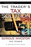 The Trader's Tax Solution, Ted Tesser and Marketplace Books Staff, 0471370045