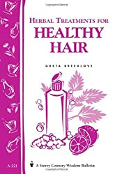 Herbal Treatments for a Lifetime of Healthy Hair: Storey Country Wisdom Bulletin A-221