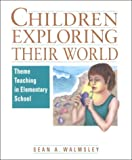 Children Exploring Their World, Sean A. Walmsley, 0435088041