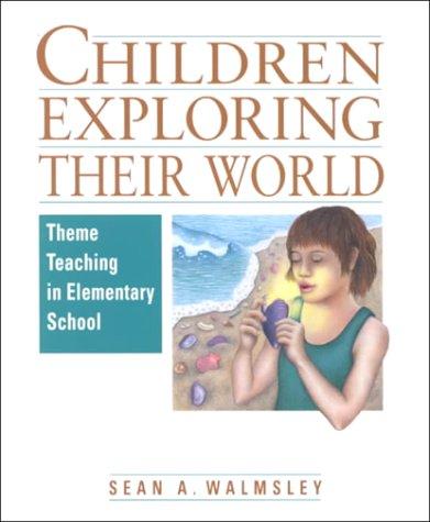 Children Exploring Their World: Theme Teaching in...