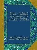 img - for R ponse ... Au Rapport Fait Sur La Conjuration Du 18 Fructidor, an 5E Au Conseil Des Cinq Cents, Par J. Ch. Bailleul (French Edition) book / textbook / text book