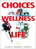Choices in Wellness for Life, Althoff, Sally A., 0137779216