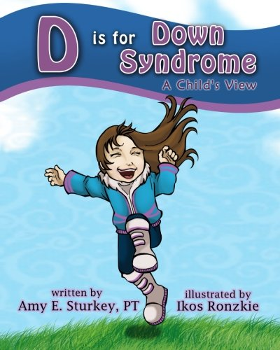 Download D is for Down Syndrome: A Child's View (ABC's of Childhood Challenges) (Volume 2) pdf