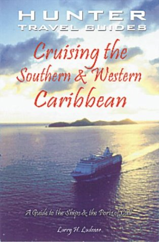 Cruising the Southern and Western Caribbean: A Guide to the Ships & the Ports of Call (Cruising the Southern and Western Caribbean) (Cruising the Southern & Western Caribbean) pdf