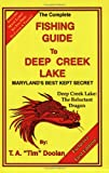 The Complete Fishing Guide to Deep Creek Lake, T. A. Doolan, 0929915070