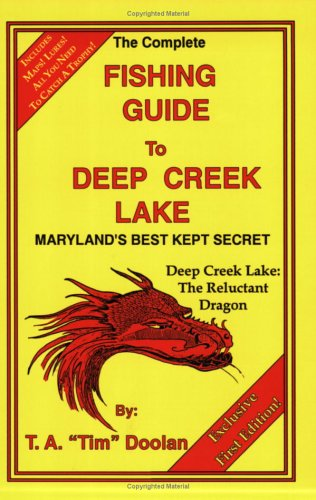 The complete fishing guide to Deep Creek (Complete Fishing Guide)