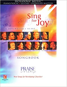 sing for joy a songwriters heart songbook piano vocal guitar overhead masters praise worship new songs for worshiping churches