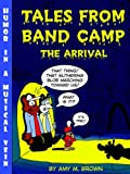 Tales from Band Camp: The Arrival