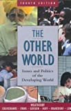 img - for The Other World: Issues and Politics of the Developing World (4th Edition) book / textbook / text book
