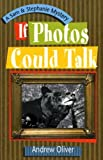 If Photos Could Talk, Andrew Oliver, 0966100964