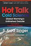 Hot Talk Cold Science: Global Warning's Unfinished Debate