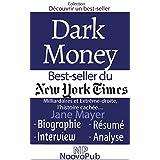Découvrir un best-seller : Dark Money – Milliardaires et Extrême-droite, l'histoire cachée de Jane Mayer (French Edition)