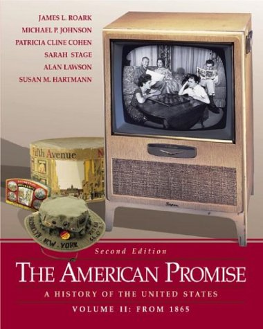 The American Promise: A History of the United States, Volume II: From 1865