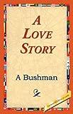 A Love Story, A Bushman, 1421824140