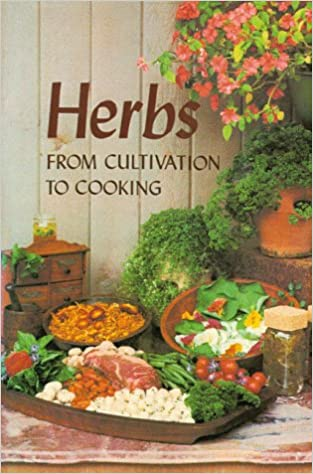 Herbs: From Cultivation to Cooking