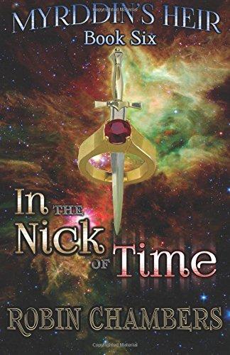 In the Nick of Time (Myrddin's Heir) (Volume 6) pdf