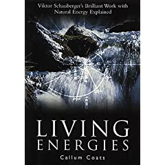 Living Energies: An Exposition of Concepts Related to the Theories of Viktor Schauberger