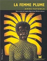 La femme plume par Amos Tutuola