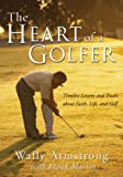 The Heart of a Golfer, Wally Armstrong, 0310246539