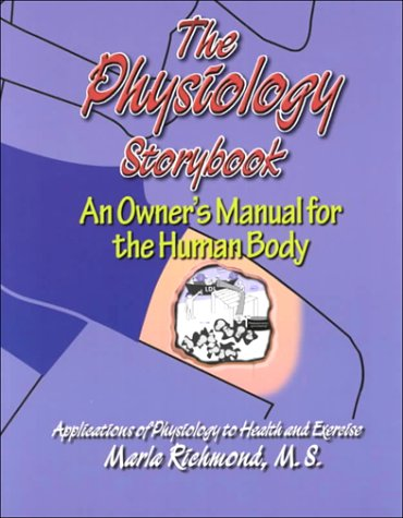 The Physiology Storybook : An Owner's Manual for the Human Body
