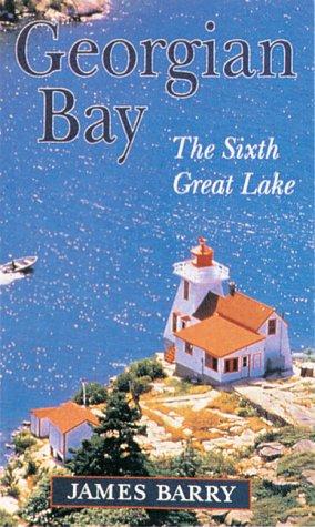 - Georgian Bay: The Sixth Great Lake