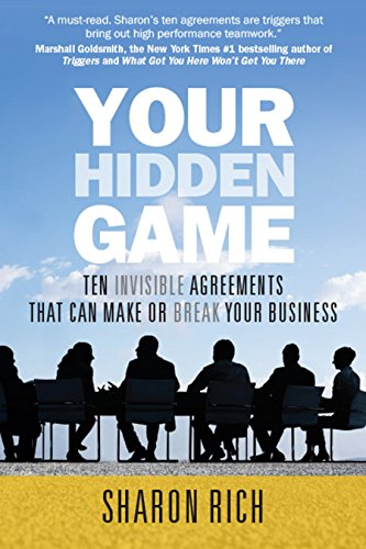 Your Hidden Game: Ten Invisible Agreements That Can Make or Break Your Business cover