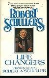 Robert Schuller's Life Changers, Robert H. Schuller, 0515081639