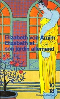 Elizabeth et son jardin allemand par Arnim
