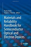 Materials and Reliability Handbook for Semiconductor Optical and Electron Devices, , 1461443369