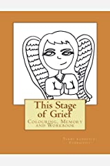 This Stage of Grief: Colouring, Memory and Workbook (Volume 1)