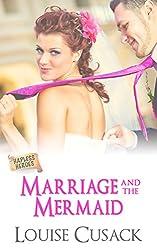 Marriage and the Mermaid (Hapless Heroes Book 1)