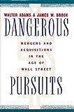 Dangerous Pursuits, Walter E. Adams, 0394579674