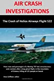 AIR CRASH INVESTIGATIONS: the Crash of Helios Airways Flight 522, Hans Griffioen, 1409285456