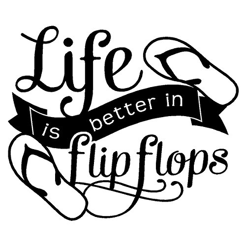 Life Is Better In Flip Flops