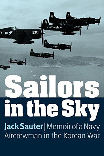 Sailors in the Sky: Memoir of a Navy Aircrewman in the Korean ()