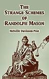 The Strange Schemes of Randolph Mason, Melville Davisson Post, 1410106535