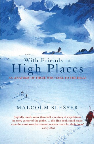 With Friends in High Places: An Anatomy of Those Who Take to the Hills Malcolm Slesser