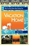 What You Must Know about Buying Your Vacation Home, Nigel Worrall, 0982717407
