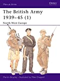 The British Army 1939-45 (1): North-West Europe (Men-at-Arms)