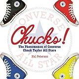 Chucks!: The Phenomenon of Converse Chuck Taylor All Stars