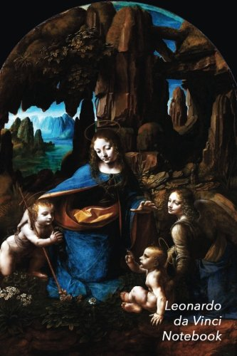 Leonardo Da Vinci Notebook: Virgin of the Rocks Journal   100-Page Beautiful Lined Art Notebook   6 X 9  Artsy Journal Notebook (Art Masterpieces)