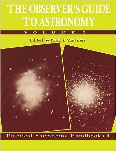 The Observer's Guide to Astronomy: v. 2 (Practical Astronomy Handbooks)
