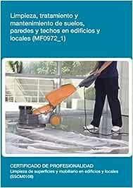 Limpieza, tratamiento y mantenimiento de suelos, paredes y techos ...