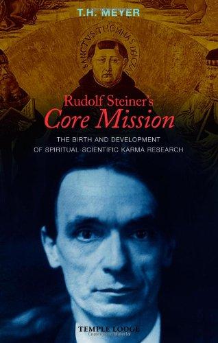 Mission Lodge Arts - Rudolf Steiner's Core Mission: The Birth and Development of Spiritual-Scientific Karma Research