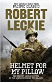 Helmet for my Pillow: The World War Two Pacific Classic by Robert Leckie (3-Feb-2011) Paperback