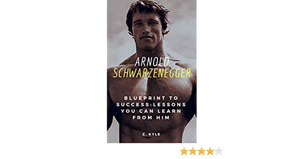 Amazon arnold schwarzenegger blueprint to success lessons you amazon arnold schwarzenegger blueprint to success lessons you can learn from him life business success and legacy tips you can learn from the malvernweather Image collections