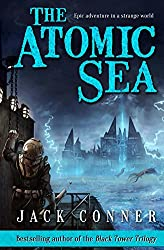 The Atomic Sea: Volume One of An Epic Fantasy / Science Fiction Series (English Edition)