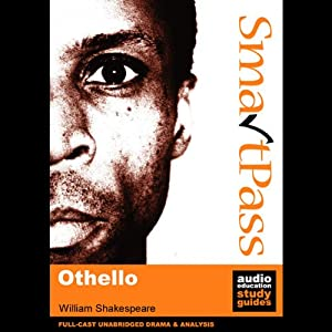 SmartPass Plus Audio Education Study Guide to Othello (Unabridged, Dramatised, Commentary Options) Audiobook