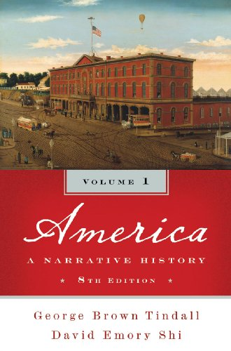 America: A Narrative History (Eighth Edition)  (Vol. - America Volume 2 Tindall