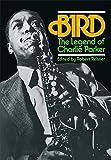 Bird: The Legend Of Charlie Parker (A Da Capo paperback)